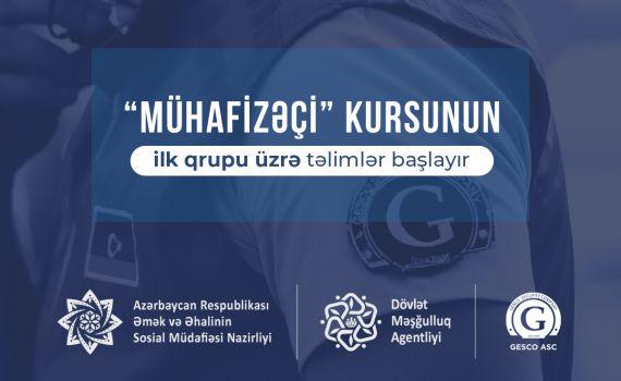 """""""Mühafizəçi"""" kursunun ilk qrupu üzrə təlimlər başlayır"""